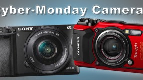 2017 Cyber-Monday Camera Recommendations