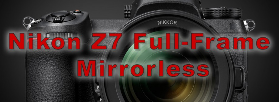 New Nikon Full-Frame Mirrorless Camera – the Nikon Z7