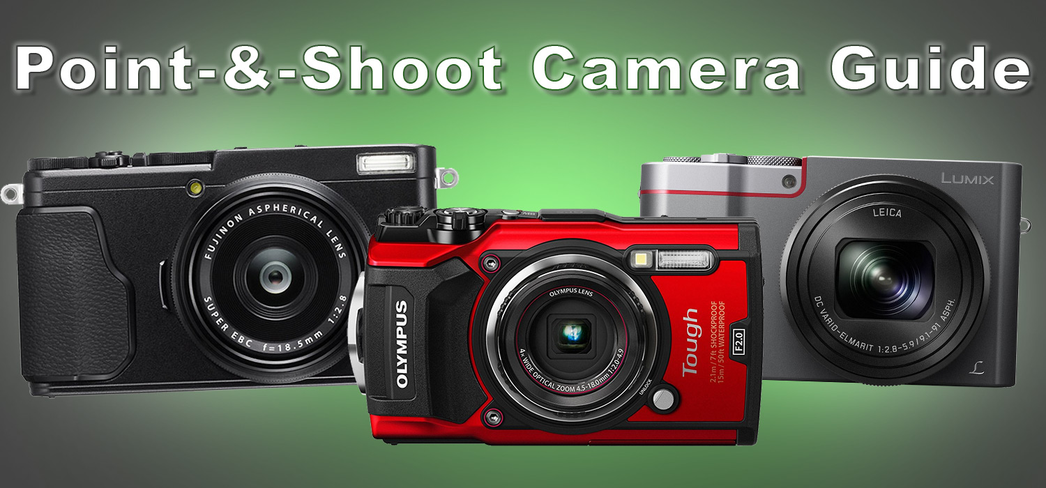 Point-and-Shoot Camera Buying Guide – Photo-John