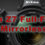 Nikon's New Full-Frame Mirrorless Camera System